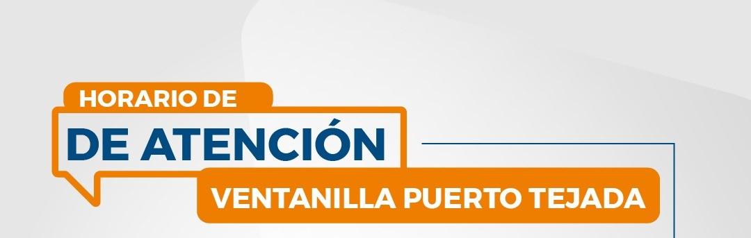 Aviso importante: Horario de atención 10 de mayo, ventanilla Puerto Tejada